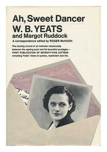 Ah, Sweet Dancer: W. B. Yeats, Margot Ruddock: a - Wb Nyc Store