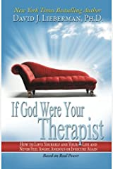 If God Were Your Therapist: How to Love Yourself and Your Life, and Never Feel Angry, Anxious, or Insecure Again Paperback