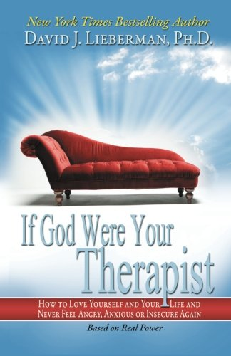 If God Were Your Therapist: How to Love Yourself and Your Life, and Never Feel Angry, Anxious, or Insecure Again (God Were)