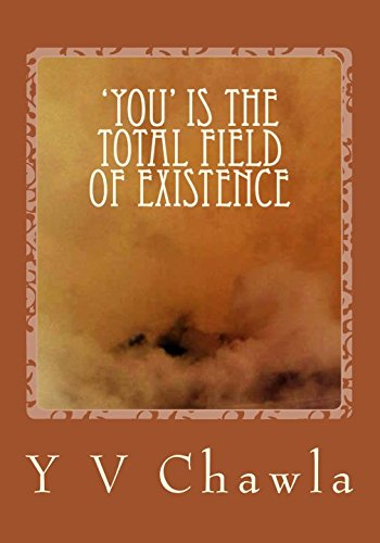 Download 'You' is the total field of Existence: Investigating the format of life, suffering, aging, illness death ebook