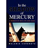 img - for [ In the Shadow of Mercury by Coronetz, Melanie ( Author ) Aug-2008 Paperback ] book / textbook / text book
