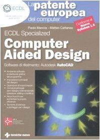 La patente europea del computer. Corso avanzato. Computer Aided Design. Autodesk Auto CAD Copertina flessibile – 26 ott 2006 Paolo G. Mancia Matteo Cattaneo Tecniche Nuove 8848116604