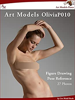 Art Models OliviaP010: Figure Drawing Pose Reference (Art Models Poses) by [Johnson, Douglas]