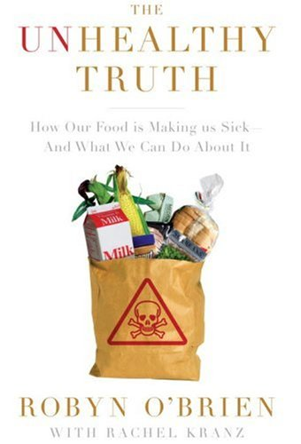 Download The Unhealthy Truth: How Our Food Is Making Us Sick - And What We Can Do About It ebook