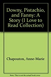 Downy, Pistachio and Fanny (The I Love to Read Collection)