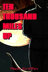 Ten Thousand Miles Up (English Edition)