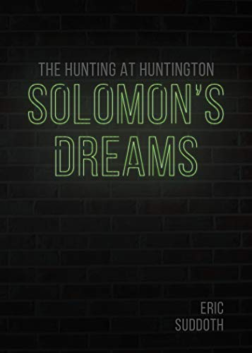 Solomon's Dreams: The Hunting at Huntington