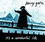 It's a Wonderful Life by Kerry Getz (2003-08-02)