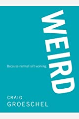 WEIRD: Because Normal Isn't Working Kindle Edition