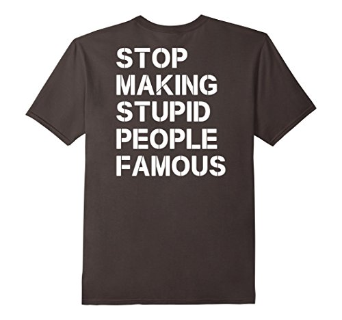 stop making stupid people famous - 2