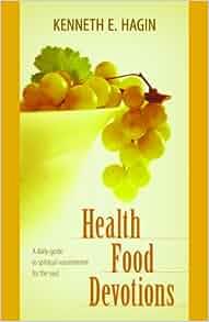 Kenneth Hagin Health Food