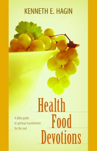 Health Food Devotions by Kenneth E Hagin