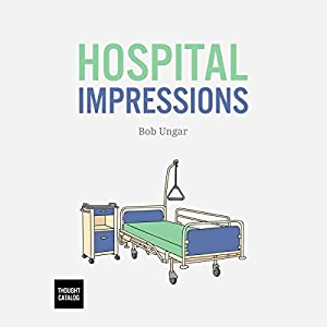 Hospital Impressions Audiobook