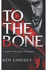 To The Bone (Gavin English Thrillers) Paperback