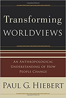 Book Transforming Worldviews: An Anthropological Understanding Of How People Change by Paul G. Hiebert (2008-05-01)