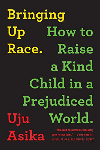 Book Cover: Bringing Up Race: How to Raise a Kind Child in a Prejudiced World