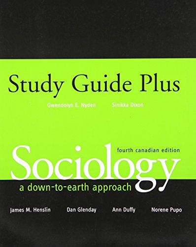 Study Guide, Sociology: A Down-to-Earth Approach, Fourth Canadian Edition