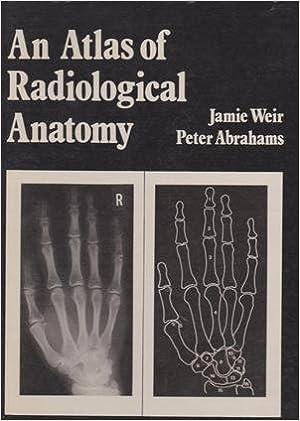 An Atlas of Radiological Anatomy: Jamie Weir and Peter Abrahams ...