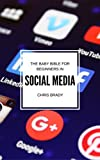 Social Media For Beginners: Beginners Guide To Social Media Marketing, Learn Social Media and Online Marketing: Social Media, Learn About Twitter, Facebook, Instagram, Google Plus, Pinterest And More