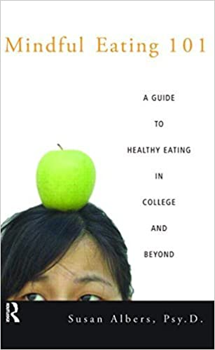 Book Mindful Eating 101: A Guide to Healthy Eating in College and Beyond by Susan Albers Psy.D. (2005-12-14)