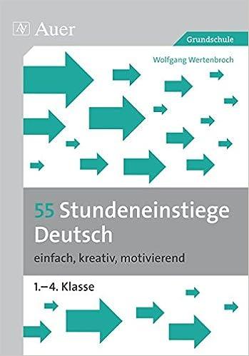 55 Stundeneinstiege Deutsch Einfach Kreativ Motivierend 1 Bis 4