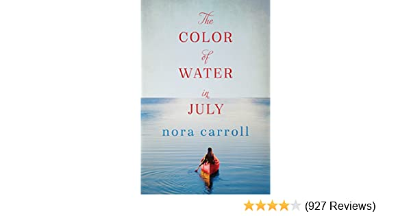 The Color Of Water In July Kindle Edition By Nora Carroll