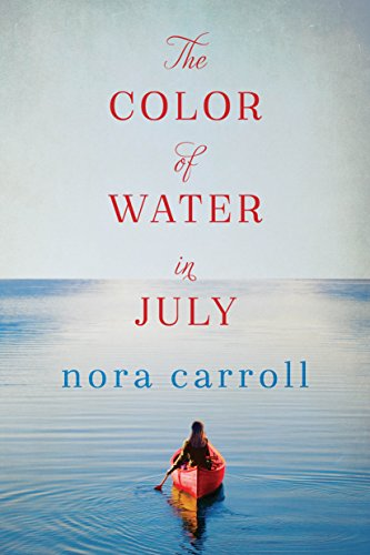 The color of water in july kindle edition by nora carroll the color of water in july by carroll nora fandeluxe Image collections