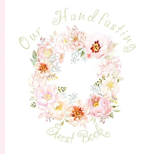 Our Handfasting Guest Book: Pagan Celtic Keepsake Memory Book / hand drawn painted Watercolor Peonies Floral Wreath Chic Design / Advice Memories Square 8.5 x 8.5 Journal Sign In Notebook (Sign Of The Pagan)