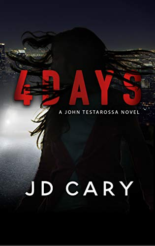 4 Days: A John Testarossa Novel
