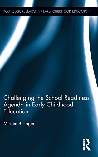 Challenging the School Readiness Agenda in Early Childhood Education (Routledge Research in Early Childhood Education)