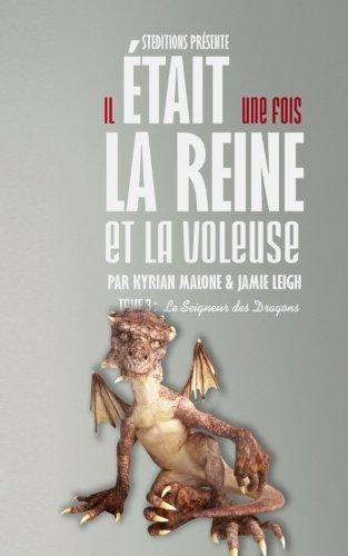 Il était une fois, la Reine et la Voleuse - Tome 3 (Volume 3) (French Edition) (De La Livres Voleuse)