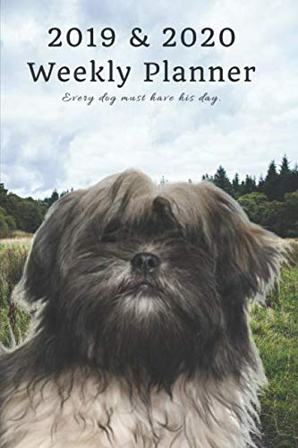 2019-2020-Weekly-Planner-Every-dog-must-have-his-day-Cute-Shih-Tzu-in-Nature-Two-Year-Agenda-Datebook-Plan-Goals-to-Gain-Work-to-Maintain-Daily-Monthly-6-x-9-in-105-pages