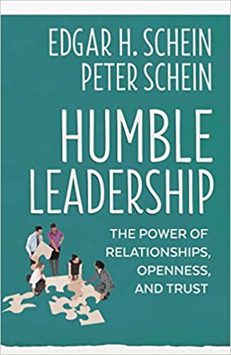 Humble Leadership: The Power of Relationships, Openness, and
