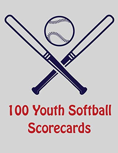 - 100 Youth Softball Scorecards: 100 Scoring Sheets For Baseball and Softball Games