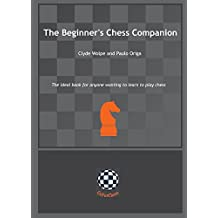 The Beginner's Chess Companion: The ideal book for anyone wanting to learn to play chess