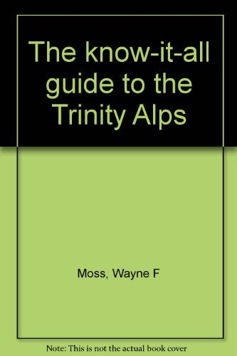 (The know-it-all guide to the Trinity Alps)