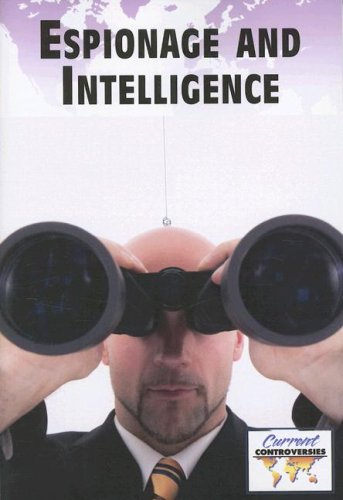 Espionage and Intelligence (Current Controversies)