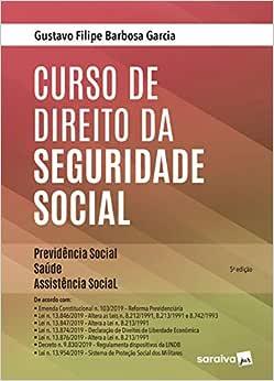 Curso de Direito da Seguridade Social: Providência Social, Saúde, Assistência Social: Previdência Social, Saúde, Assistência Social