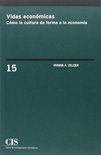 Descargar Libro Vidas Económicas. Cómo La Cultura Da Forma A La Economía Viviana A. Zelizer