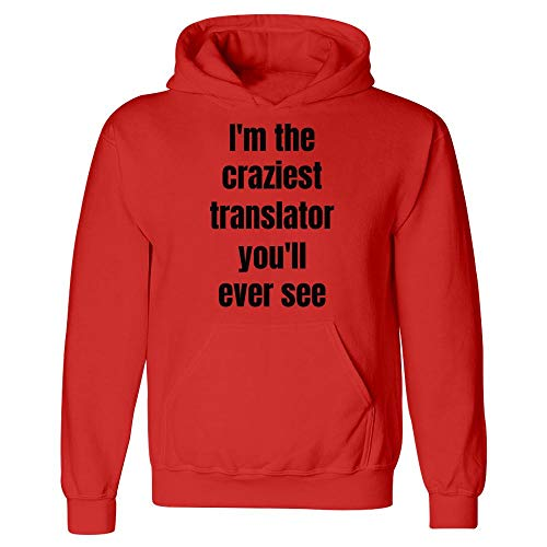 I'm The Craziest Translator You'll Ever See - Hoodie Red ()
