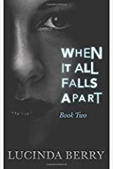When It All Falls Apart (Book Two) (Volume 2) Paperback