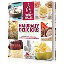 Dessert Bullet Naturally Delicious 2014 Book