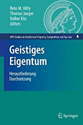 Geistiges Eigentum: Herausforderung Durchsetzung (MPI Studies on Intellectual Property and Competition Law)