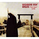 Argus Then Again Live by Wishbone Ash