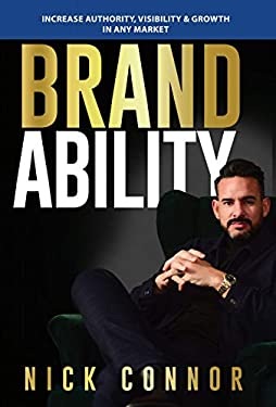 BrandAbility: Increase Authority, Visibility & Growth In Any Market