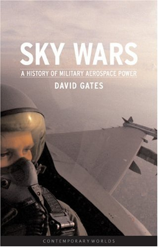 Download Sky Wars: A History of Military Aerospace Power (Contemporary Worlds) pdf epub