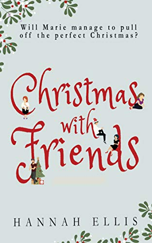 Christmas With Friends (Friends Like These Book 2) (Friends With Christmas)