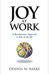 Joy at Work: A Revolutionary Approach To Fun on the Job (Pocket Wisdom) Kindle Edition