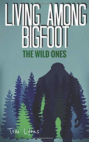 Download Living Among Bigfoot: The Wild Ones pdf