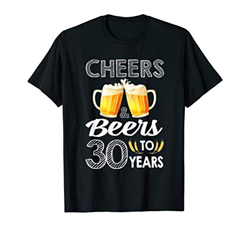 Funny Beer Lover Cheers Beers To 30 Years T-shirt